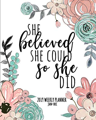 ld So She Did 2019 Weekly Planner Jan-Dec: A Gorgeous Inspirational Planner For Women Who Achieve Their Dreams ()
