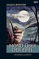 Mond über der Eifel: Ein Siggi-Baumeister-Krimi (Eifel-Krimi) (German Edition)