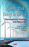 Offshore Wind Energy in the U.S, Susan F. Zyga and Keith G. Callister, 1621009351