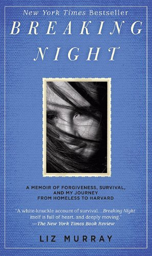 Breaking Night: A Memoir of Forgiveness, Survival, and My Journey from Homeless to Harvard (Thorndike Press Large Print Biography Series) by Murray Liz (2011-01-05) Hardcover