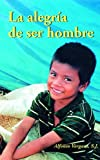 img - for LA Alegria De Ser Hombre (Spanish Edition) book / textbook / text book