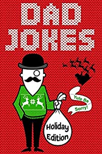 Win A Free Dad Jokes Holiday Edition: Yule Be Sorry!