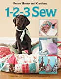 Better Homes and Gardens 1-2-3 Sew, Meredith Corporation, 1601406916