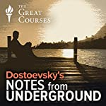 Dostoevsky's Notes from Underground | Grant L. Voth