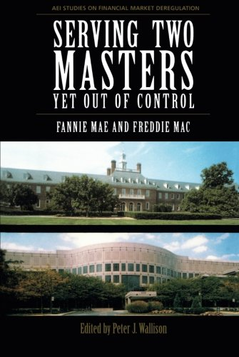 Serving Two Masters, Yet Out of Control: Fannie Mae and Freddie Mac