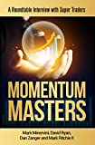 Momentum Masters - A Roundtable Interview with Super Traders - Minervini, Ryan, Zanger & Ritchie II