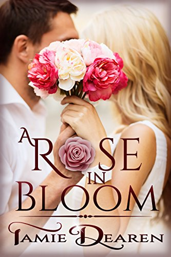A Rose in Bloom: Sweet Romance Novella