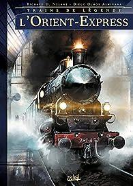 Trains de légende, tome 1 : L'Orient-Express par Richard D. Nolane