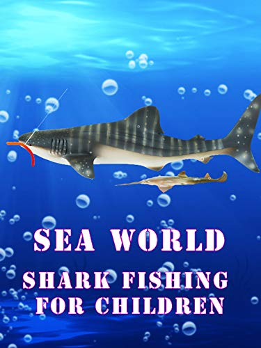 Sea World: Shark Fishing For Children -