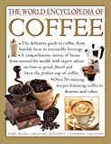img - for The World Encyclopedia of Coffee: The Definitive Guide To Coffee, From Humble Bean To Irresistible Beverage book / textbook / text book