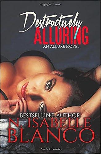Destructively Alluring: Volume 1 (Allure): Amazon.es: N. Isabelle Blanco: Libros en idiomas extranjeros