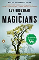"""The New York Times bestselling novel about a young man practicing magic in the real world, now an original series onSYFY""""The Magicians is to Harry Potter as a shot of Irish whiskey is to a glass of weak tea. . . . Hogwarts was never like thi..."""