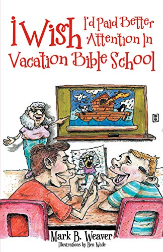 I Wish I'd Paid Better Attention in Vacation Bible School]()