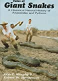Tales of Giant Snakes: A Historical Natural History of Anacondas and Pythons by John C. Murphy (1997-08-03)