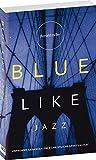 Blue like Jazz: Unfromme Gedanken über christliche Spiritualität