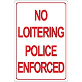 No Loitering Police Enforced Aluminum METAL Sign