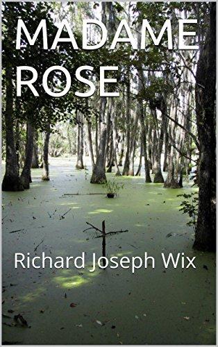 MADAME ROSE: Richard Joseph Wix (German Edition)