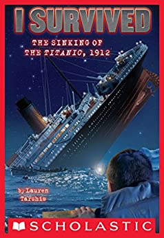 I Survived the Sinking of the Titanic, 1912 (I Survived #1) by [Tarshis, Lauren]