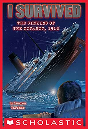 I Survived the Sinking of the Titanic, 1912 (I Survived #1