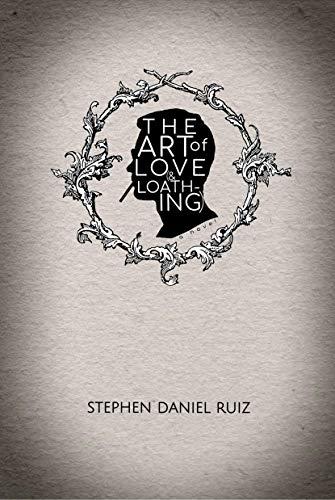 The Art of Love (& Loathing): A Novel