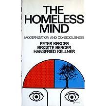 Homeless Mind: Modernization and Consciousness