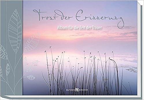 Trost Der Erinnerung Album Für Die Zeit Der Trauer Amazonde Bücher