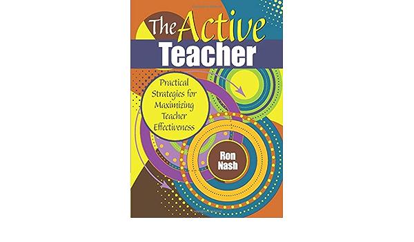 The Active Teacher: Practical Strategies For Maximizing ...