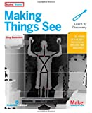 Making Things See: 3D vision with Kinect, Processing, Arduino, and MakerBot (Make: Books)