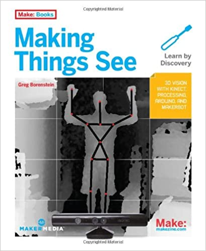 Making Things See: 3D vision with Kinect, Processing