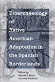 img - for Bioarchaeology of Native American Adaptation in the Spanish Borderlands (Florida Museum of Natural History: Ripley P. Bullen Series) book / textbook / text book