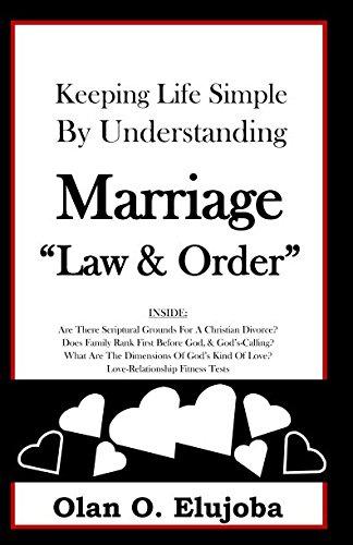 "Download Keeping Life Simple By Understanding Marriage ""Law & Order"" (Keeping Life Simple Series) pdf"