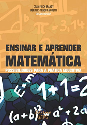 Ensinar e aprender matemática: possibilidades para a prática educativa