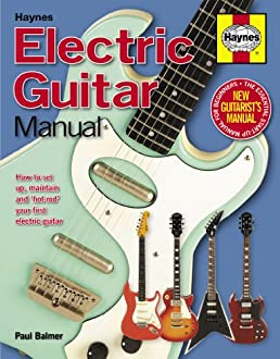 electric guitar manual how to buy maintain and set up your rh amazon com Haynes Manuals UK Clymer Manuals