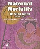 Maternal Mortality in Vietnam 2000-2001 (A WPRO Publication)