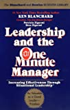 Leadership and the One Minute Manager: Increasing Effectiveness Through Situational Leadership, Ken Blanchard, Patricia Zigarmi, Drea Zigarmi, 0688039693