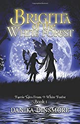 Brigitta of the White Forest: Faerie Tales from the White Forest Book One (Volume 1)