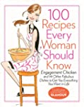 100 Recipes Every Woman Should Know:...