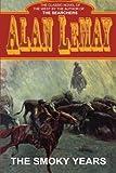 The Smoky Years, Alan LeMay, 147784144X