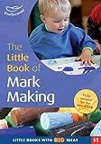 The Little Book of Mark Making (Little Books)