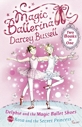 Delphie and the Magic Ballet Shoes / Rosa and the Secret Princess (2-in-1) (Magic Ballerina) (Ballerina Sugar Fairy Plum)