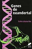 Genes de Neandertal (Spanish Edition)
