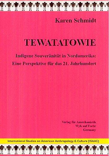 Tewatatowie: Indigene Souveränität in Nordamerika: Eine Perspektive für das 21. Jahrhundert