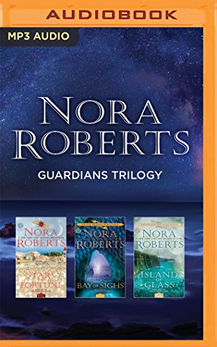 Nora Roberts Guardians Trilogy: Stars of Fortune, Bay of Sighs, Island of Glass (Glass Island)