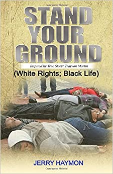 Book Stand Your Ground: (White Rights: Black Life)