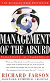 Management of the Absurd: Paradoxes in Leadership by Richard Farson (24-Mar-1997) Paperback