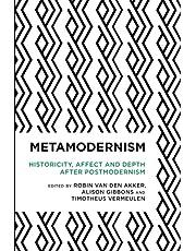 Metamodernism: Historicity, Affect, and Depth after Postmodernism