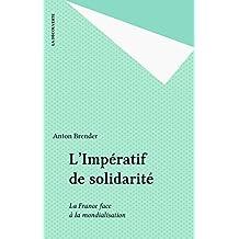 L'Impératif de solidarité: La France face à la mondialisation (French Edition)