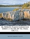 Q Horatii Flacci Carminum Liber I Ed by T E Page Lib 1-3, Horace, 1277758123