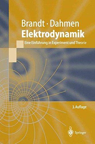 Elektrodynamik: Eine Einführung in Experiment und Theorie (Springer-Lehrbuch)