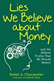img - for Lies We Believe about Money: and the Biblical Truths That We Should Believe book / textbook / text book
